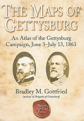 The Maps of Gettysburg By Gottfried, Bradley M.